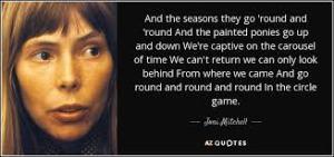 Joni Mitchell quote Circle Game